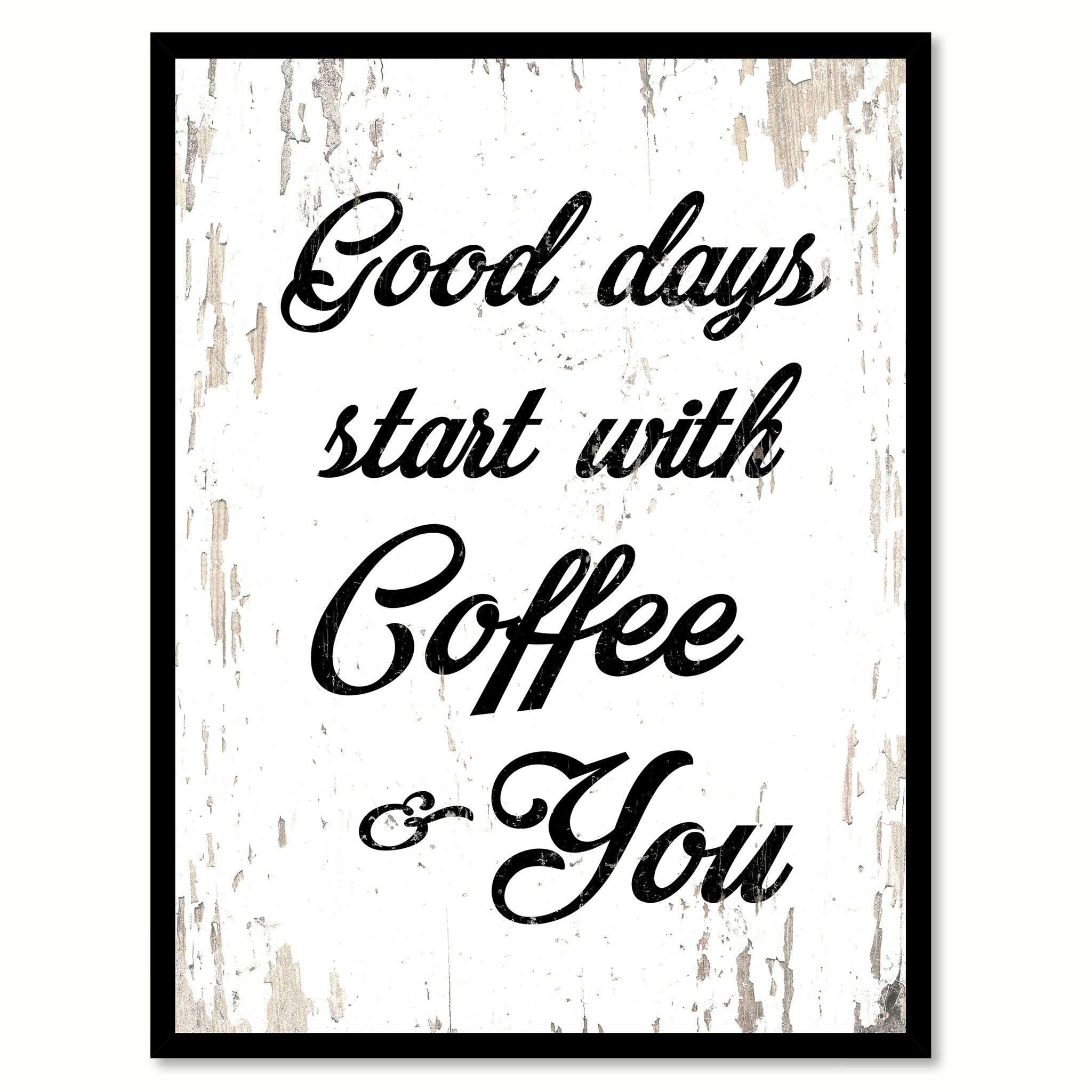 Good Days Start With Coffee Amp You Quote Saying Canvas