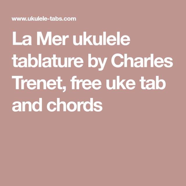 La Mer Ukulele Tablature By Charles Trenet Free Uke Tab And Chords