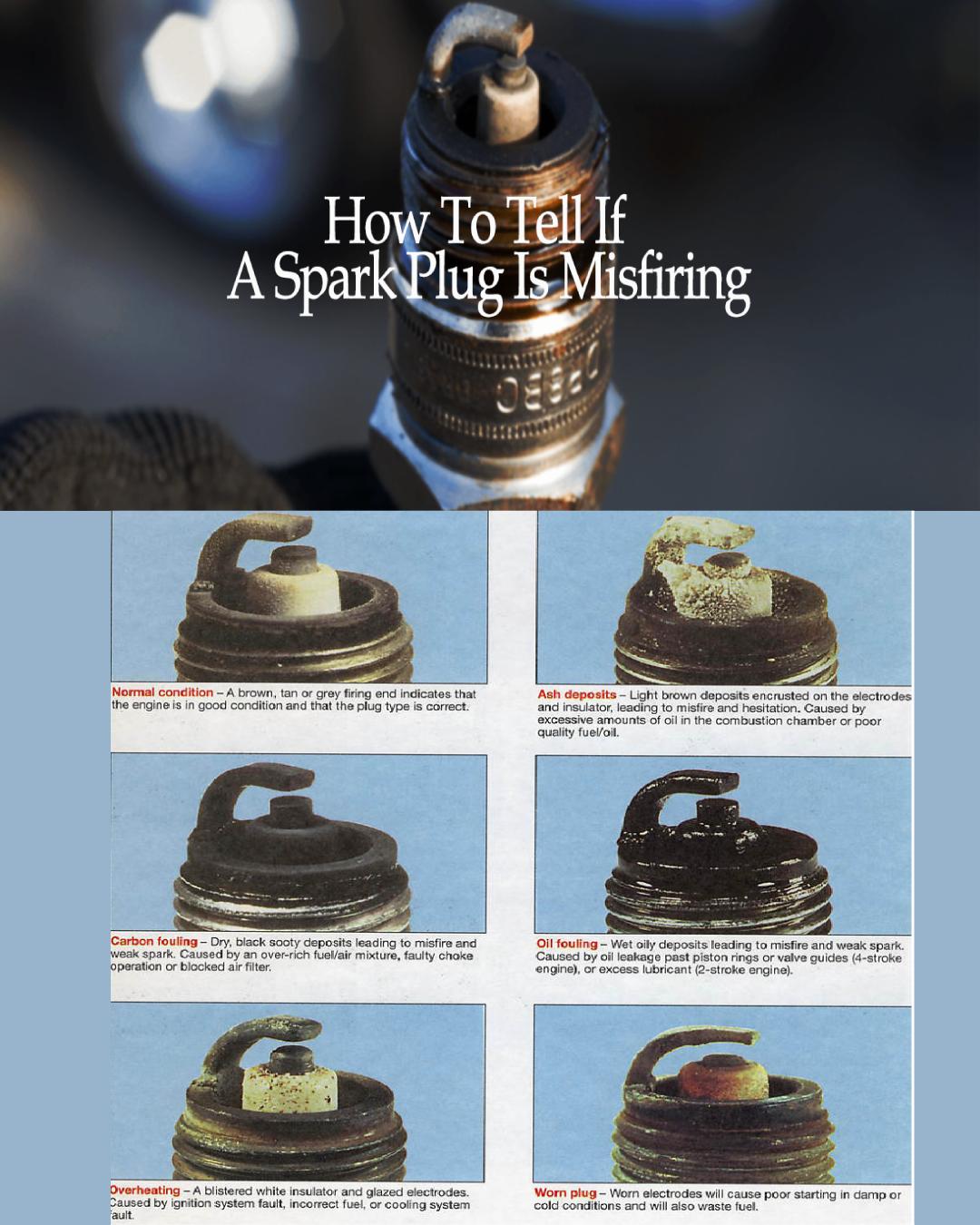 How To Tell If A Spark Plug Is Misfiring Spark Plug Spark Plugs