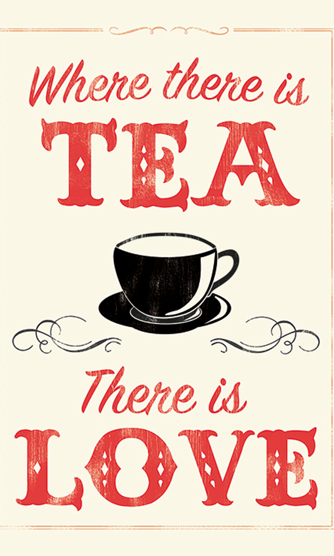 Poster Where There is Tea There is Love