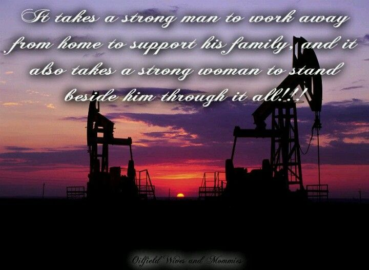 Rig Quote Captivating Oil Field Worker Quotes  English Us  My Oilfield Man  Pinterest . Review