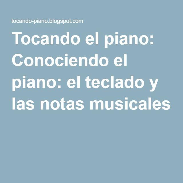 Tocando el piano: Conociendo el piano: el teclado y las notas musicales