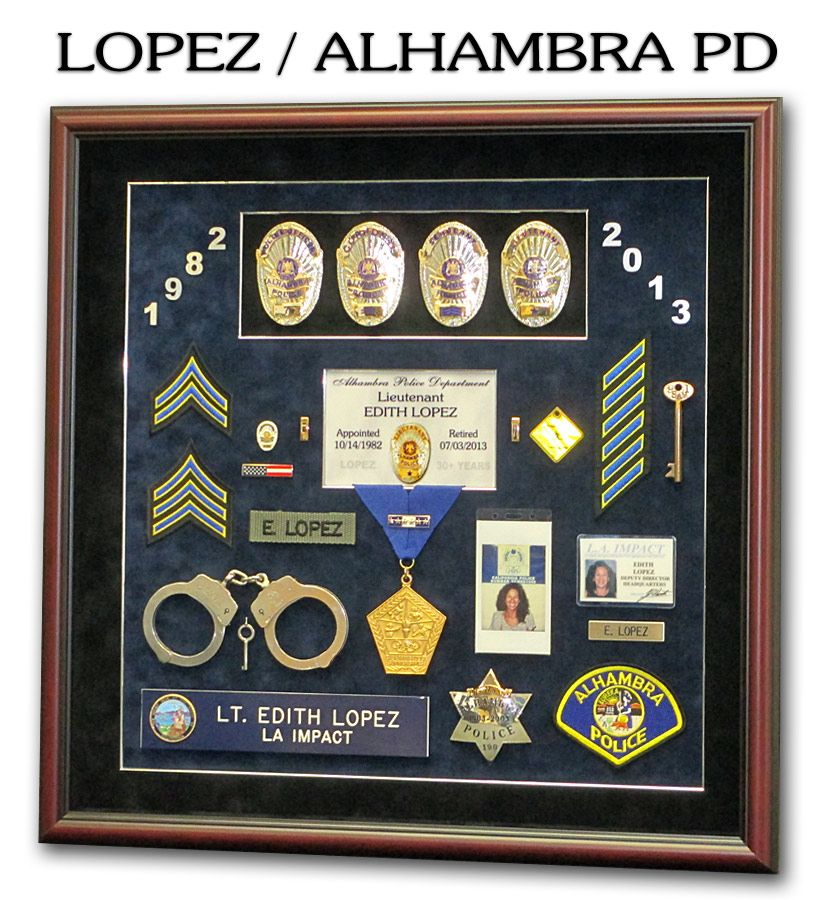Police Shadowboxes from Badge Frame. Alhambra PD / LOPEZ | Police ...
