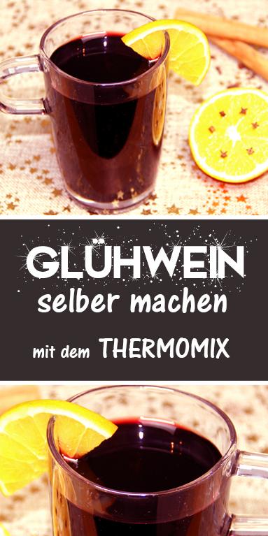 Glühwein ganz einfach selber machen. Thermomix Rezept. #fallrecipesdinner