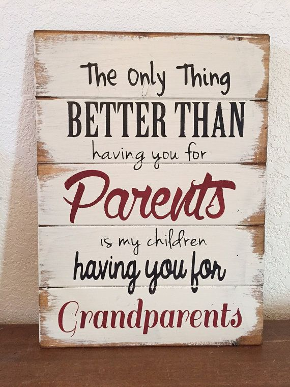 only thing better than having you as Parents..Hand Made Family Grandparents Sign