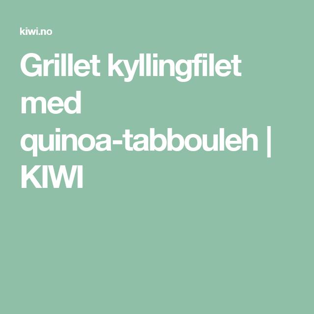 Grillet kyllingfilet med quinoa-tabbouleh | KIWI