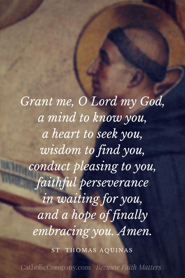 "Prayer of St ThomasAquinas ""Grant me, O Lord My God, a"