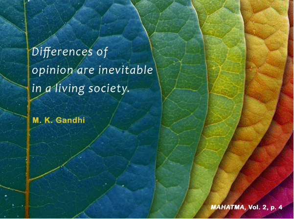 Differences Of Opinion Are Inevitable In A Living Society Mahatma Gandhi Mahatma Vol 2 P 4 Mahatma Gandhi Quotes Inspirational Words Gandhi Quotes