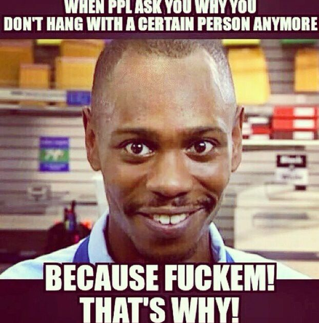 I Feel Some Type Of Way Good Morning Funny Dave Chappelle Quotes Dave Chappelle Meme
