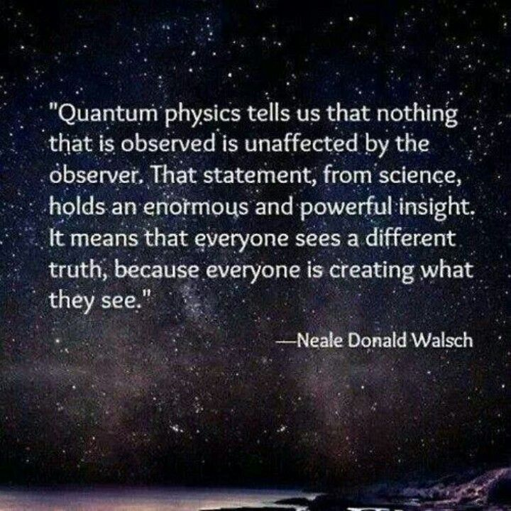 Observation In Quantum Physics Quote Nealewalsch Myt To Ponder