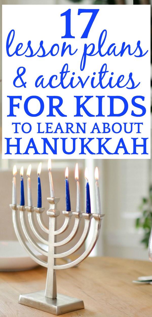 Hanukkah Story and 17 Lessons to Help Kids Learn Hanukkah Traditions