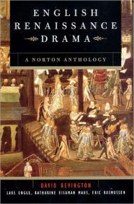 English Renaissance Drama: A Norton Anthology / Edition 1 by