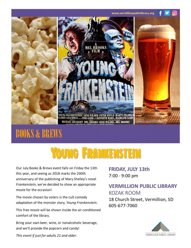 Bring your own beer, wine, or nonalcoholic beverage to this adults (21 +) only  movie event! The film chosen is Young Frankenstein, celebrating 200 years  ...
