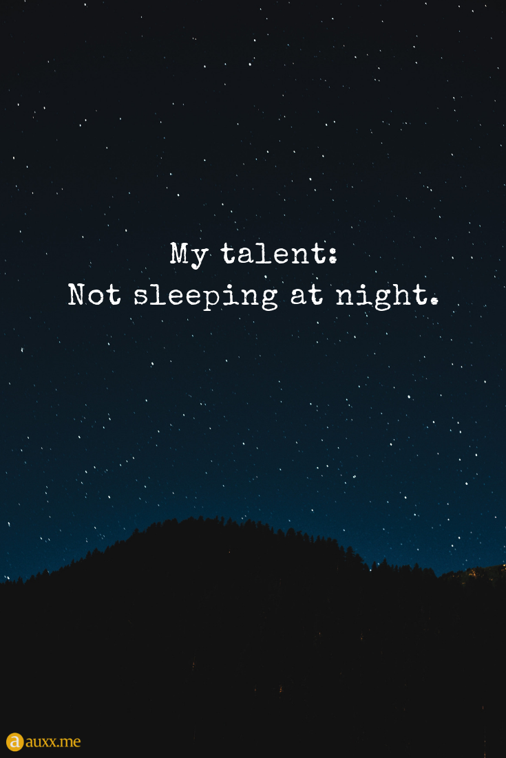 My Talent Not Sleeping At Night Night Stars Mountain Sky Cant Sleep Quotes Funny Sleep Quotes Funny Sunday Quotes Funny
