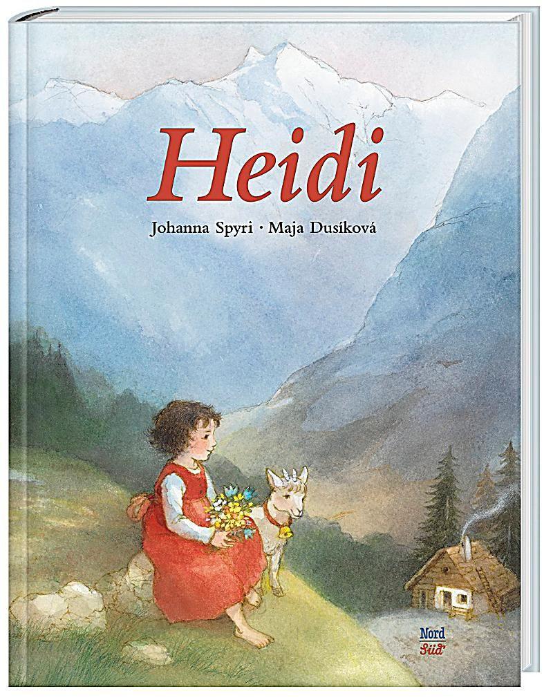 Heidi Buch Von Johanna Spyri Versandkostenfrei Bei Weltbild De Bestellen Picture Book Childhood Stories A New Home Paraphrased From By