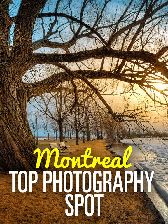 Montreal The Best Spot For Landscape Photography Landscape Photography Montreal Photography
