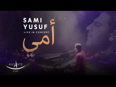 Sami Yusuf Mother Arabic Live Youtube Mothers Day Songs Sami Song Playlist
