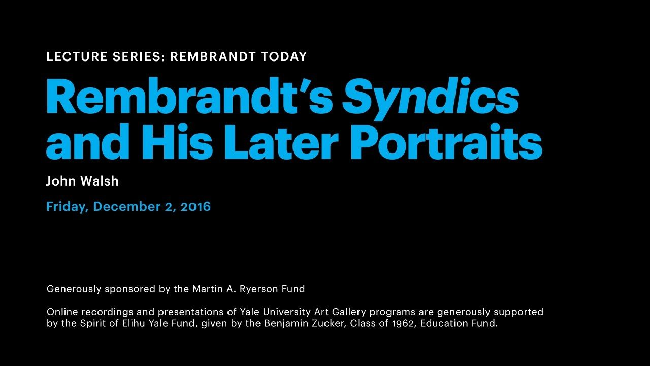 Rembrandt's Syndics and His Later Portraits