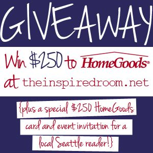 Awesome $250 HomeGoods Gift Card Giveaway and a chance for a Seattle local to attend an exclusive HomeGoods store preview!
