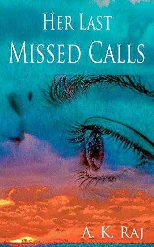 Her Last Missed Calls By A K Raj English Novels Books Novels