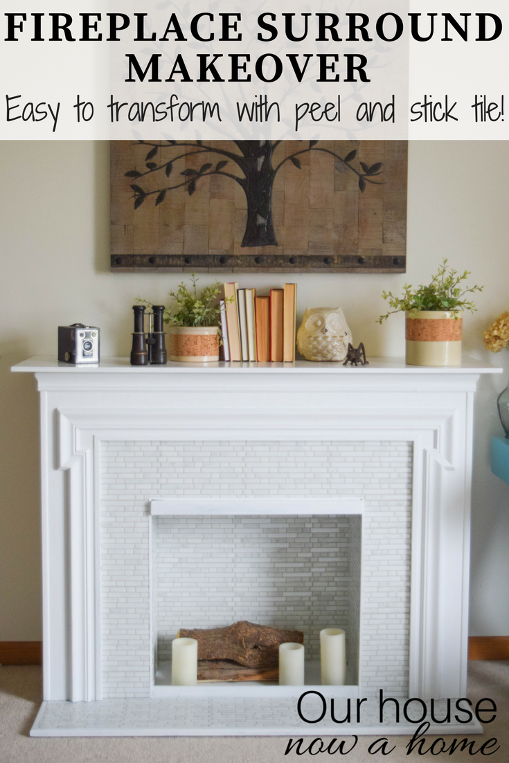 Easy Peel And Stick Tile Fireplace Surround Makeover Our House Now A Home Stick On Tiles Diy Fireplace Makeover Peel And Stick Tile