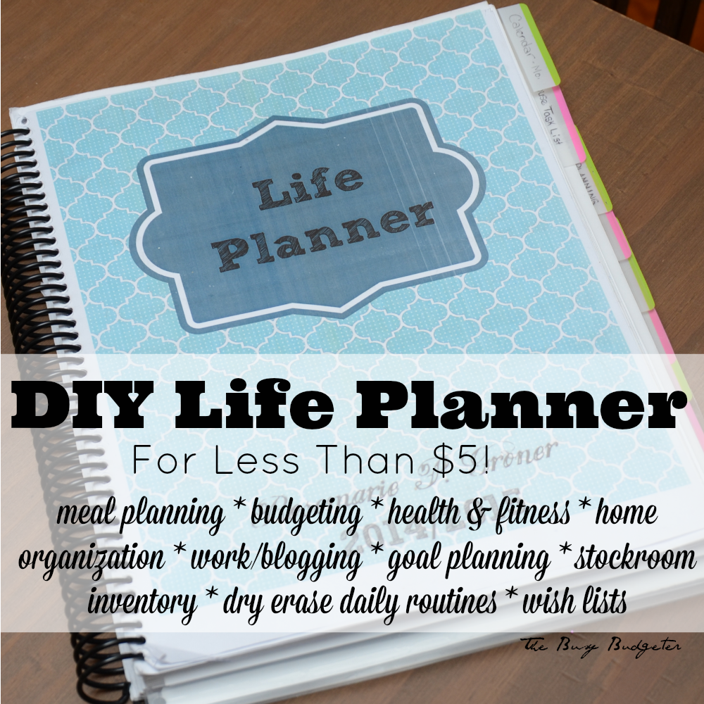 Diy life planner for less than 5 life planner routine and blogging diy life planner for less than 5 sections on meal planning budgeting health solutioingenieria Choice Image