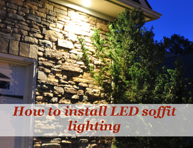 How To Install Led Soffit Lights Under Your Eaves As Security Lighting 24 7 Home Security In 2020 Outdoor Recessed Lighting Exterior House Lights Outdoor Security Lights