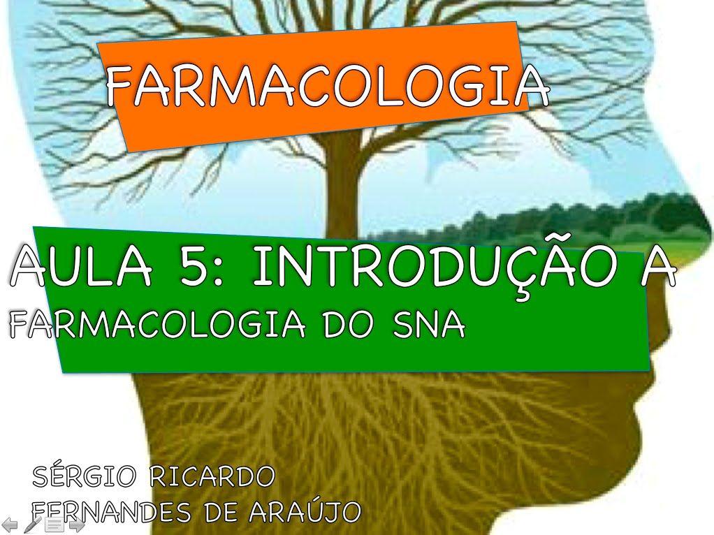 Curso de Farmacologia: Aula 5 - Introdução a farmacologia do SNA - Aspec...