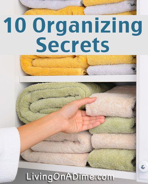 10 Organizing Secrets Easy Organizing Ideas Living On A Dime Secret Organizations Organization Hacks Organization