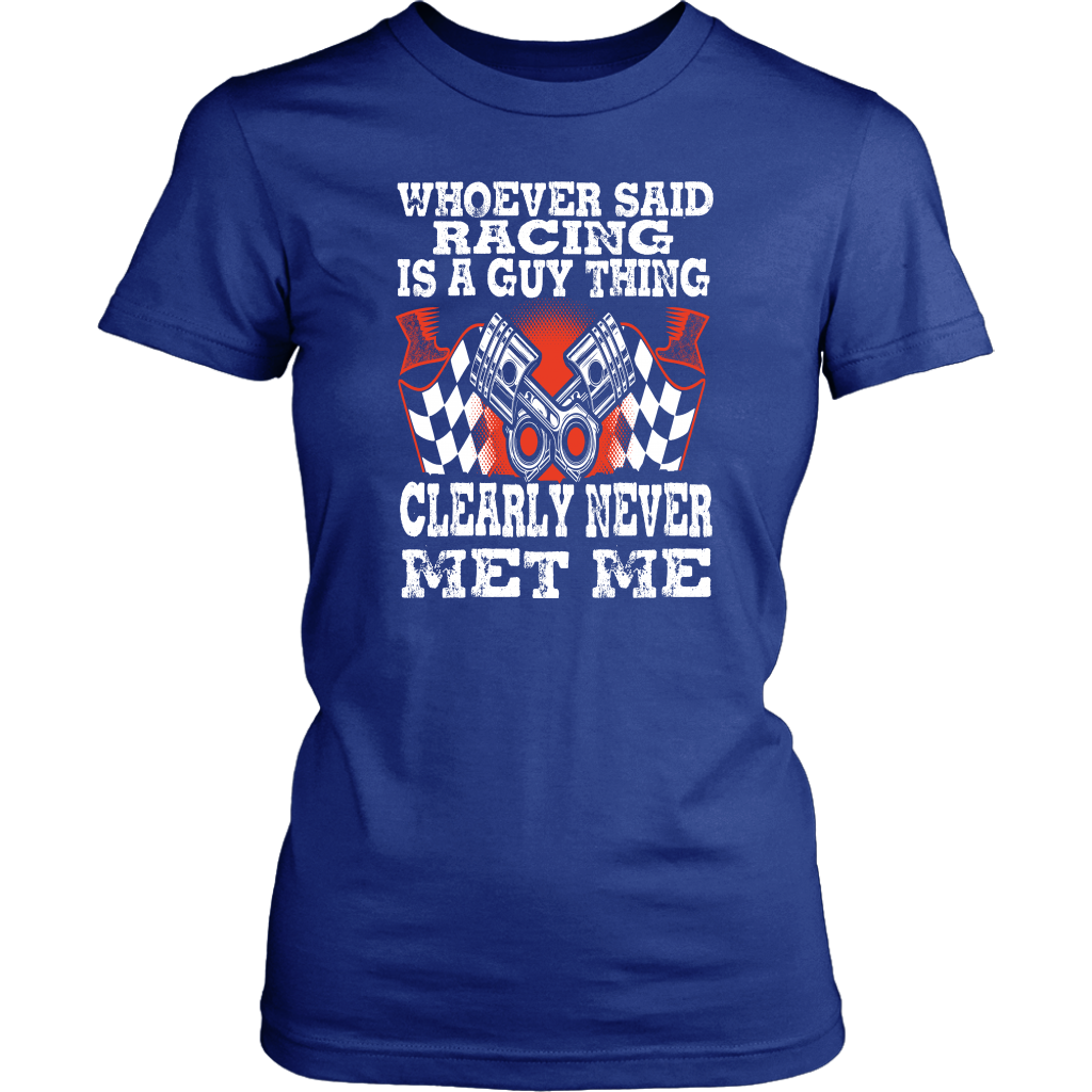 Whoever Said Racing Is A Guy Thing T-Shirts! - District Womens Shirt / Royal Blue / S