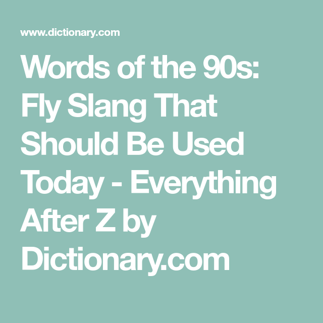 Do You Remember This Fly 90s Slang Words Vocab Do You Remember