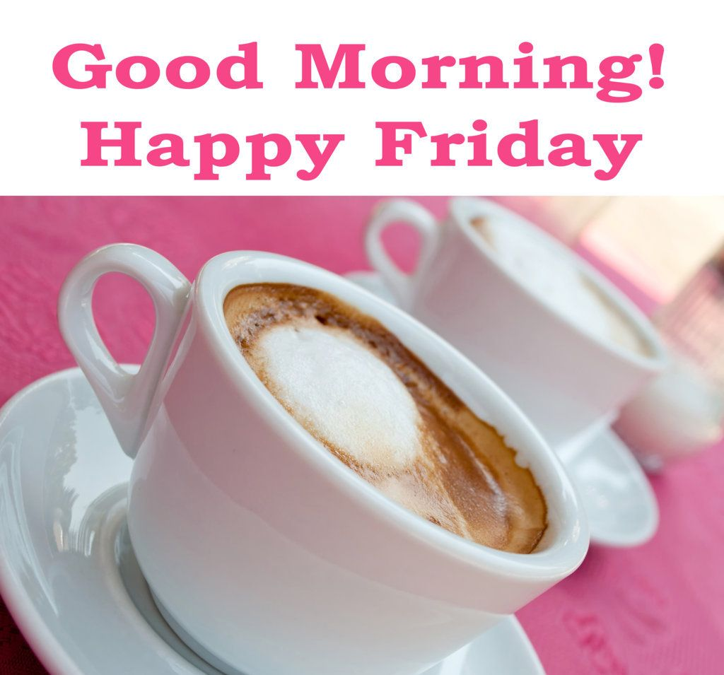 Happy Friday And Two Cups Of Coffee Pinned By Www Computerfixx