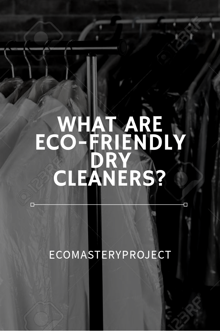 What Are Eco Friendly Dry Cleaners Ecomasteryproject Eco Friendly Eco Friendly Living Eco