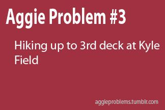 lol Aggie Problems - Hiking up to the 3rd deck at Kyle Field #Aggie
