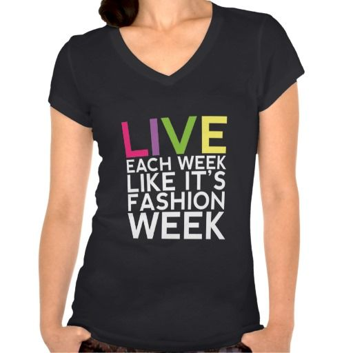 #Funny T-shirt #Fashion Week and #Style Quotes #humor