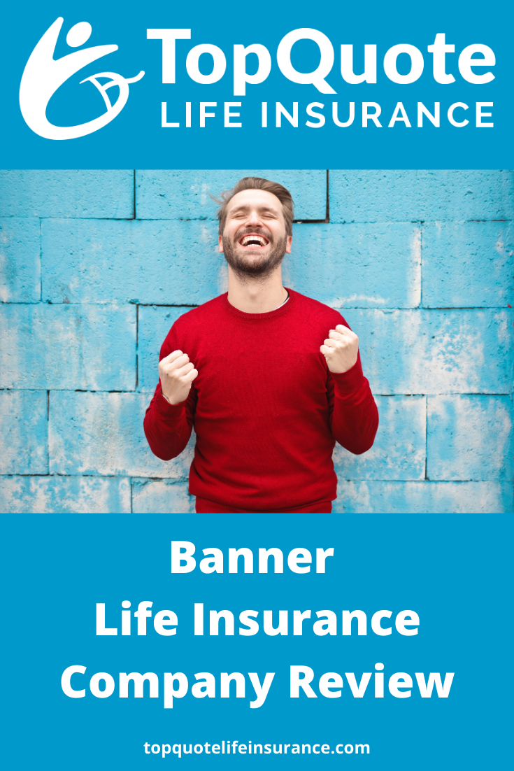 Banner Life Insurance Company Review In 2020 Life Insurance Companies Best Life Insurance Companies Top Life Insurance Companies