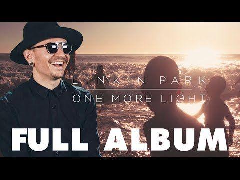 Linkin Park - One More Light (2017) FULL ALBUM - YouTube
