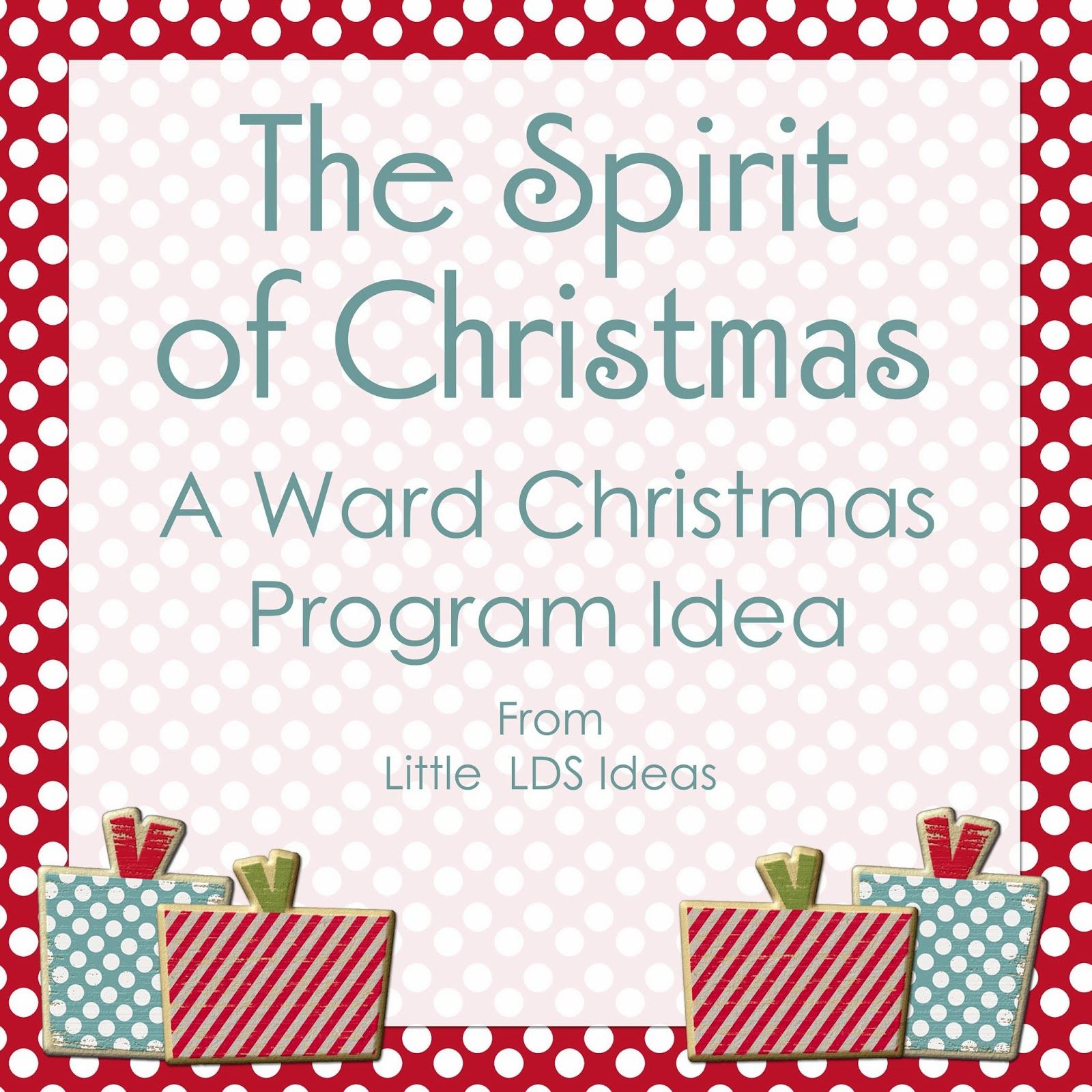 Lds Ward Christmas Party Program Ideas Part - 31: Little LDS Ideas: The Spirit Of Christmas: {A Christmas Ward Program} It  Discusses Different Symbols Of The Christmas Season (tree, Candycane, Star,  Etc).