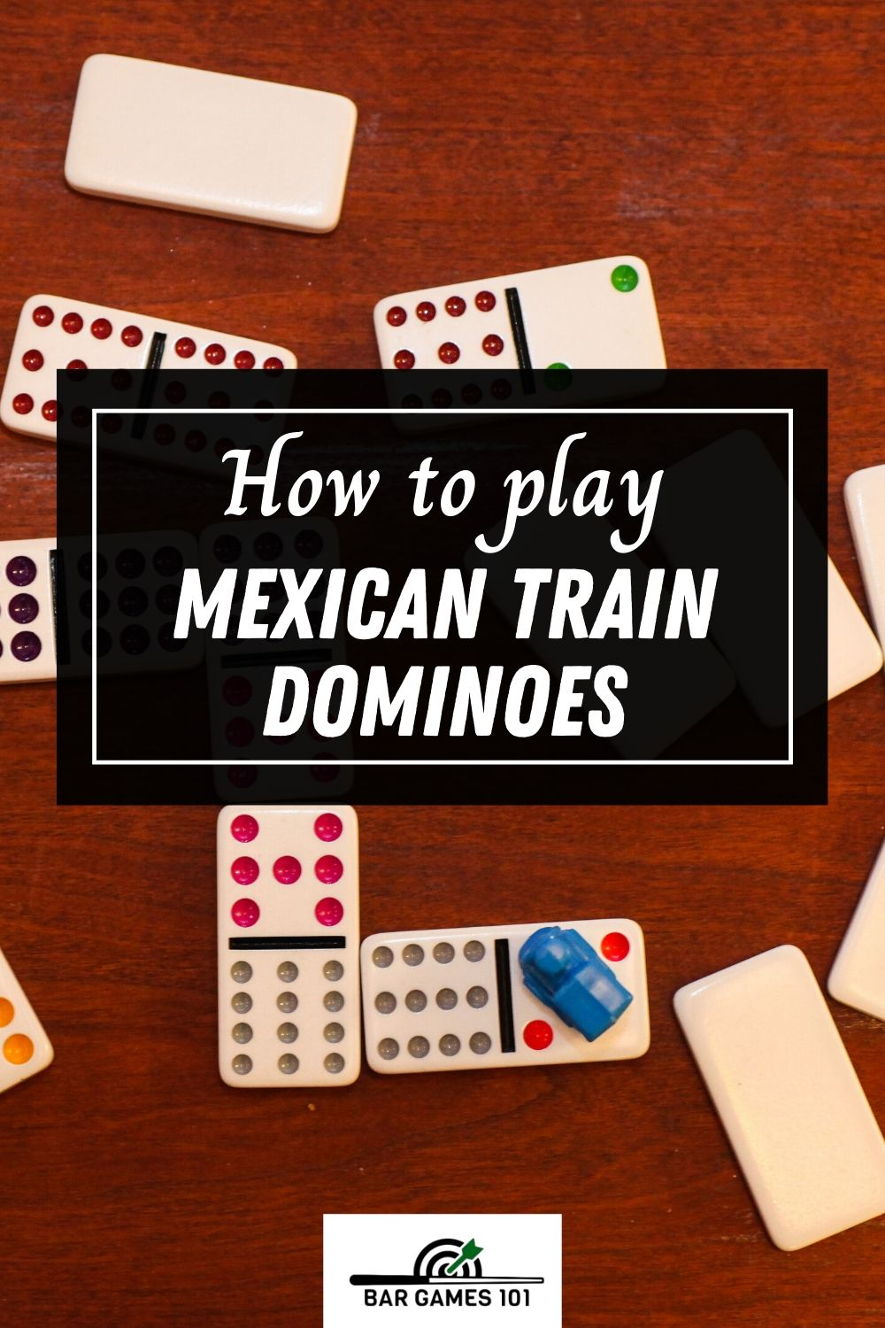 How to Play Mexican Train A Complete Guide (Bar Games 101