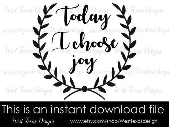 Download Today I choose joy,choose joy SVG, farmhouse quote, Today ...