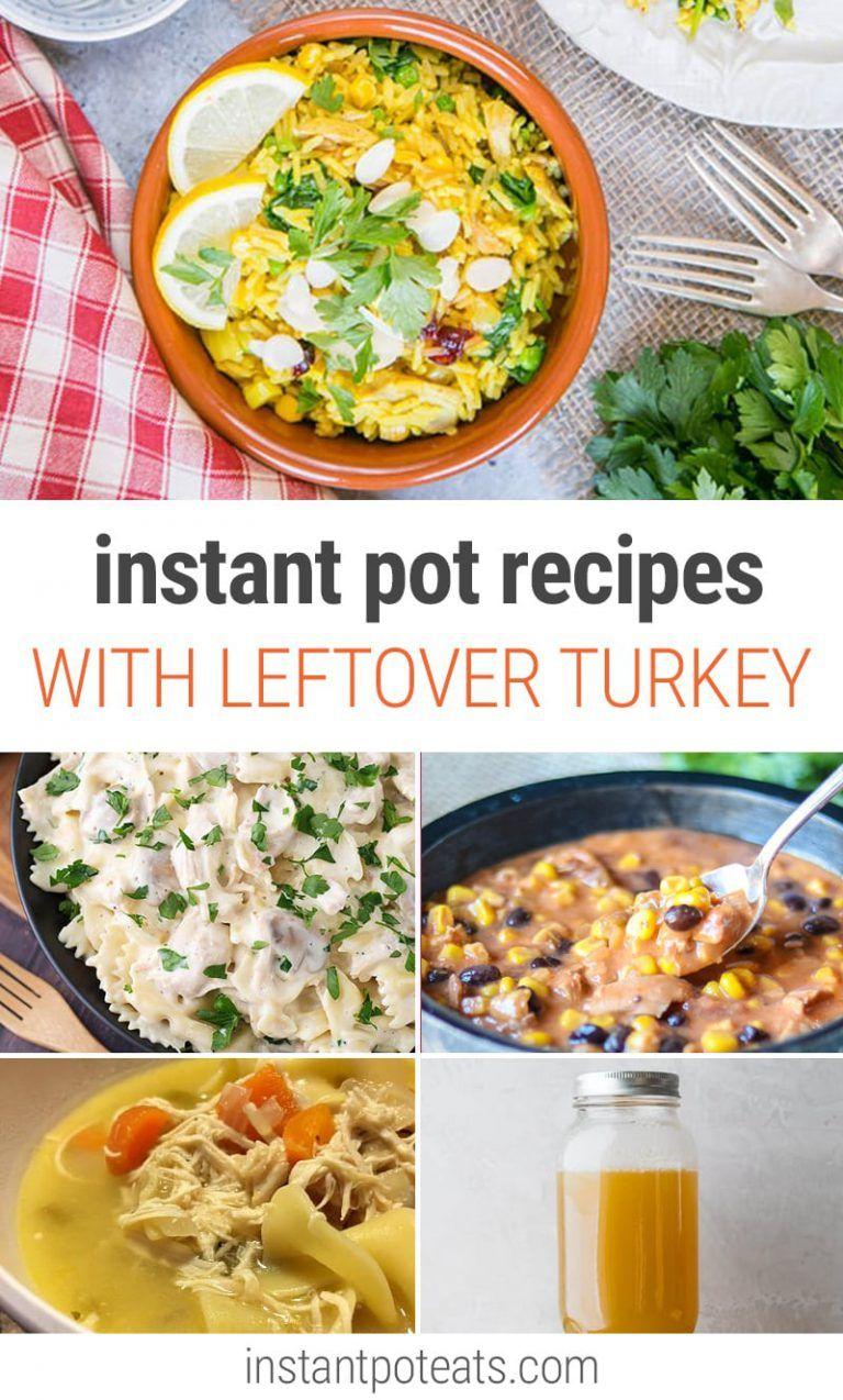 Instant Pot Leftover Turkey Recipes - Instant Pot Eats #leftoverturkeyrecipeseasy