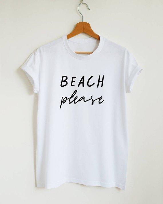 f5372ad827 Funny beach T-shirt, beach please unisex or womens shirt, beach please shirt,  funny summer slogan t