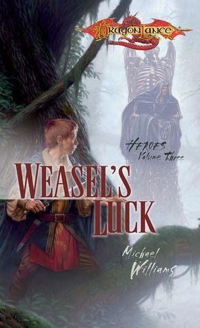 Weasels Luck Dragonlance Heroes 3 Books Worth Reading In