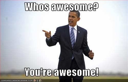 Who's awesome?  You're awesome!  #funny