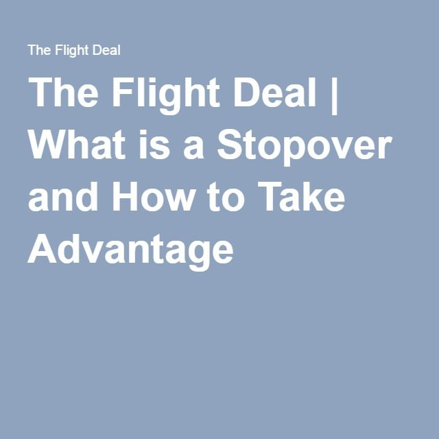 The Flight Deal >> The Flight Deal What Is A Stopover And How To Take