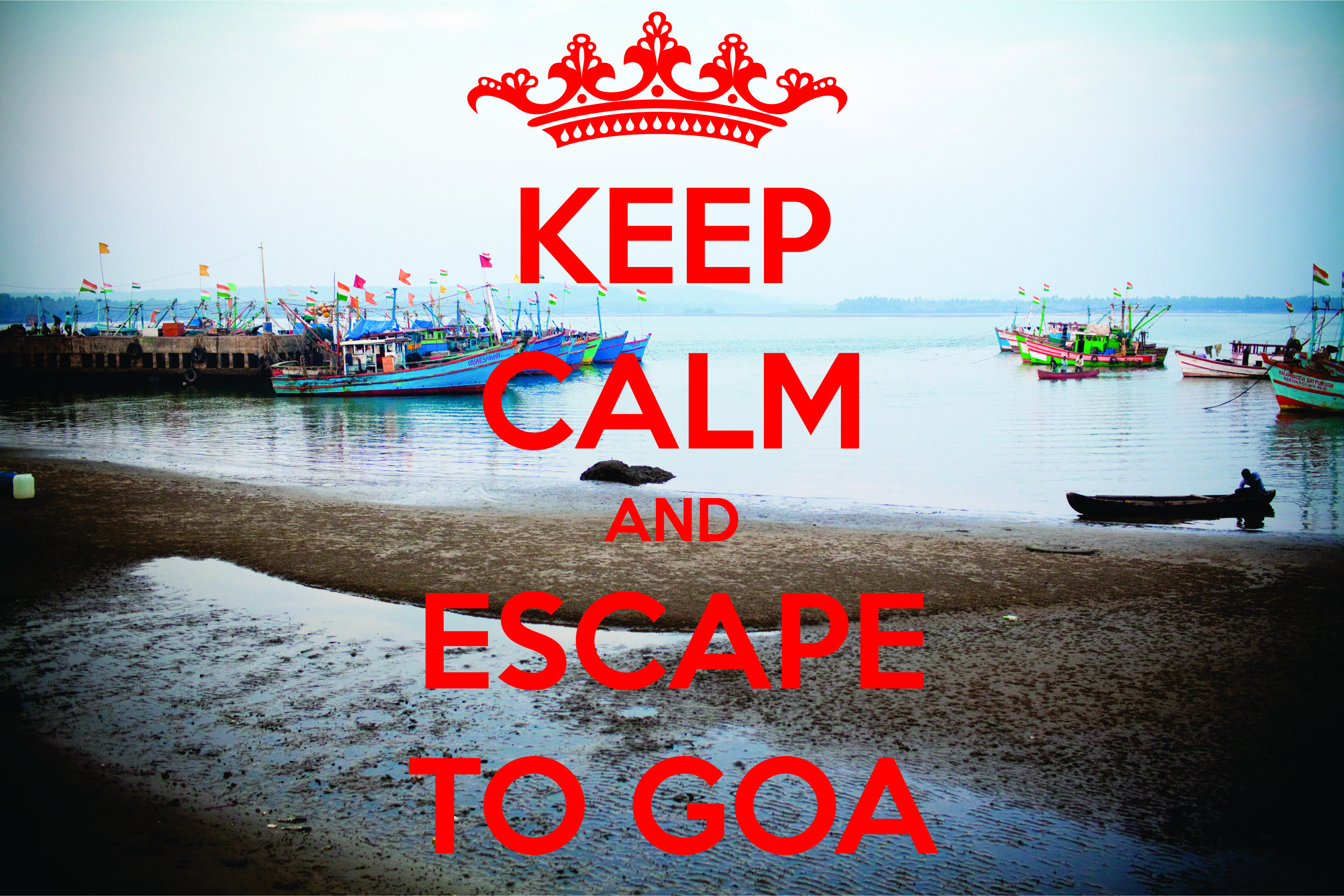 Keep Calm And Escape To Goa Planetgoatravelquotes Pinterest