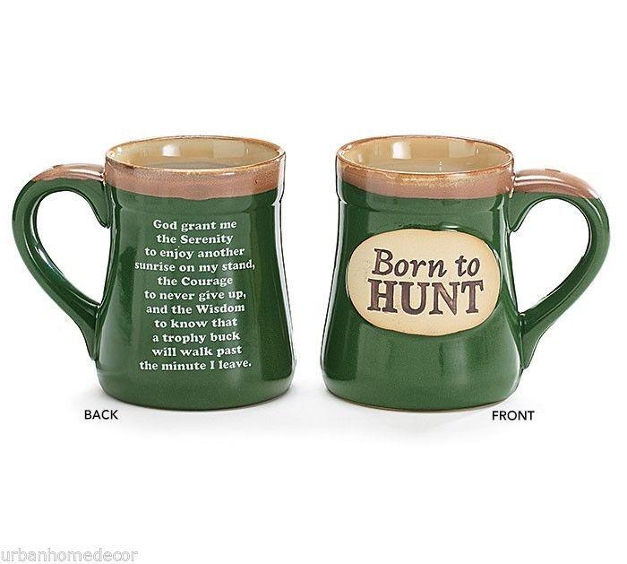 Green Porcelain 18 oz Mug BORN TO HUNT, Hunter's Serenity Prayer burton & BURTON #burtonBURTON