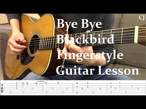 Bye Bye Blackbird With Tab Watch And Learn Fingerstyle Guitar