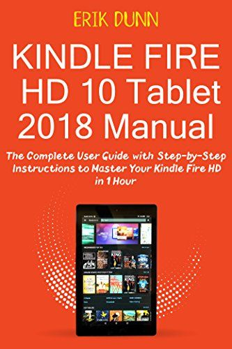 kindle fire hd 10 tablet 2018 manual the complete user g https rh pinterest com Amazon Fire Owners Manual Amazon Fire Tablet Manual
