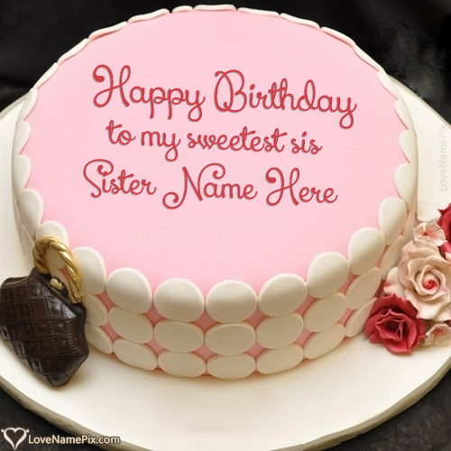 Online Birthday Cake Maker For Sister Name Generator | Birthday Cake ...